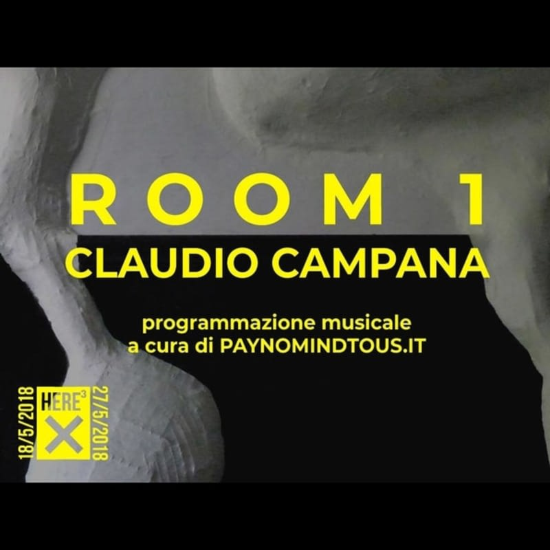 Room 1   Here³ by Claudio Campana x HERE   Torino, 19-27/05/18   PAYNOMINDTOUS.IT 4