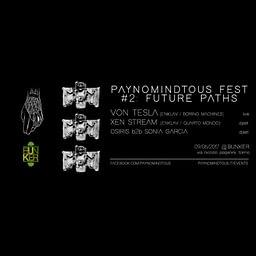 PAYNOMINDTOUS_Fest#2: Future Paths @ Bunker, Turin   09/06/17   PAYNOMINDTOUS.IT