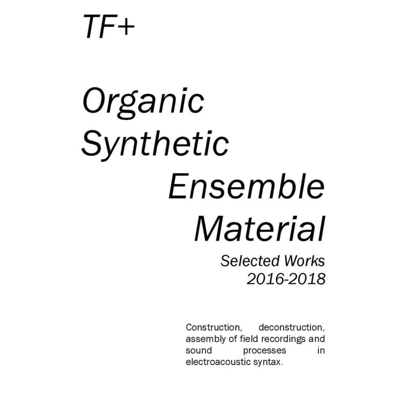 Track Premiere: Organic, Synthetic, Ensemble Material I by TF+ [Whereiswave?] | PAYNOMINDTOUS.IT