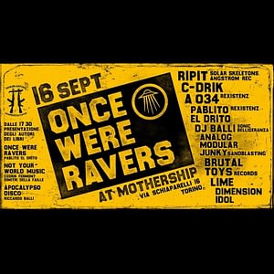 Once Were Ravers | Mothership, Turin, 16/09/17 | PAYNOMINDTOUS.IT 2